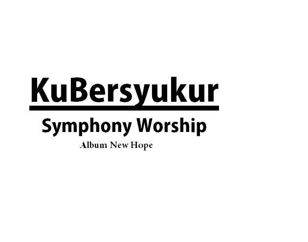 CHORD & LIRIK KUBERSYUKUR - Symphony Worship