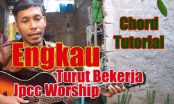 Chord Engkau Turut Bekerja JPCC Worship