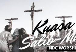 KUASA SALIBMU CHORD & LIRIK – NDC WORSHIP