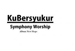 CHORD & LIRIK KUBERSYUKUR – Symphony Worship