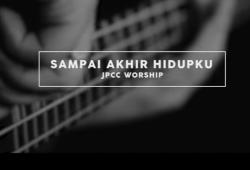 LIRIK Sampai Akhir Hidupku JPCC Worship